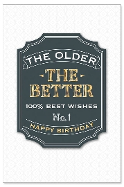 Geburtstagskarte Spruch The older the better 3D