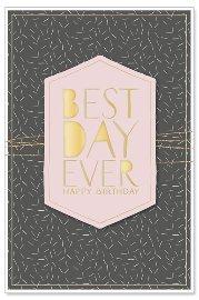Geburtstagskarte Best Day Ever