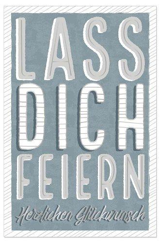 Geburtstagskarte Spruch Lass Dich Feiern Happy Birthday