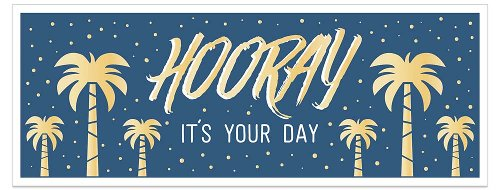 Geburtstagskarte DIN lang Palmen Spruch Hooray it's your day