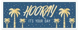 Geburtstagskarte DIN lang Palmen Spruch Hooray it's your day