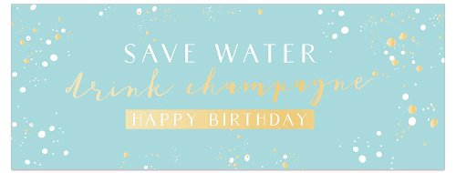 Birthday card DIN long Save water drink champagne
