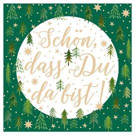 Serviette Weihnachten Tannen Spruch Schön, dass du da bist Grün
