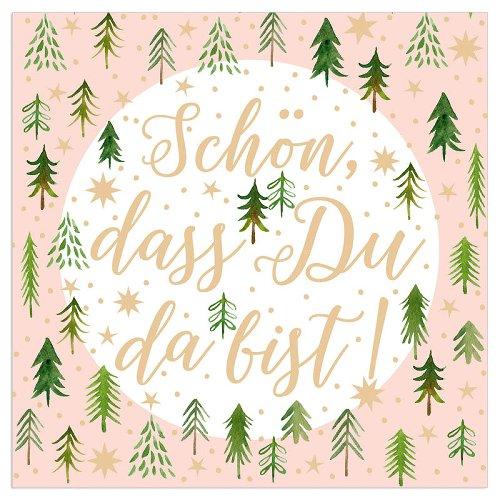 Serviette Weihnachten Tannen Spruch Schön, dass du da bist Rosa